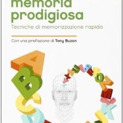 Il-segreto-di-una-memoria-prodigiosa-Tecniche-di-memorizzazione-rapida-0